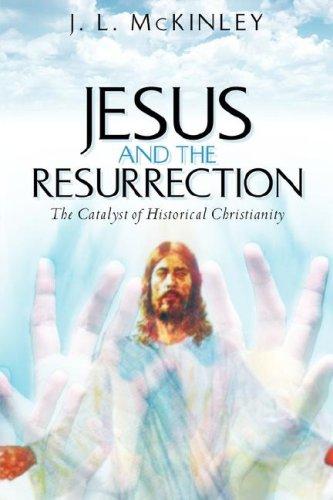 Jesus and the Resurrection 9781597811934