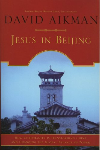 Jesus in Beijing: How Christianity Is Transforming China and Changing the Global Balance of Power 9781596980259