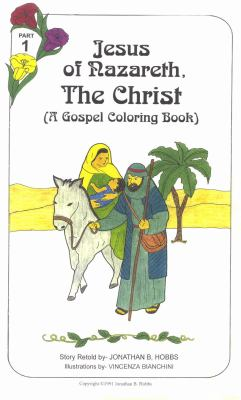 Jesus of Nazareth, the Christ: A Gospel Coloring Book 9781598796391