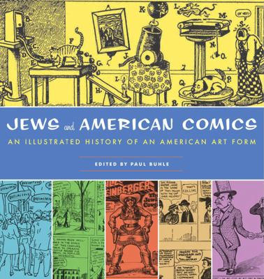 Jews and American Comics: An Illustrated History of an American Art Form 9781595583314