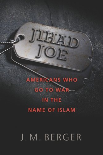 Jihad Joe: Americans Who Go to War in the Name of Islam 9781597976930