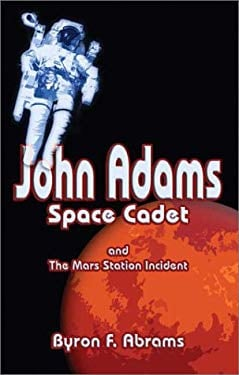 John Adams Space Cadet and the Mars Station 9781592864003