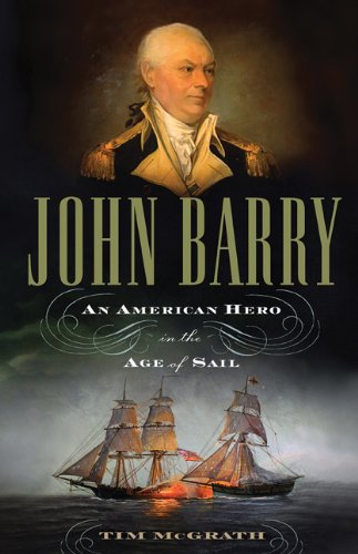 John Barry: An American Hero in the Age of Sail 9781594161537