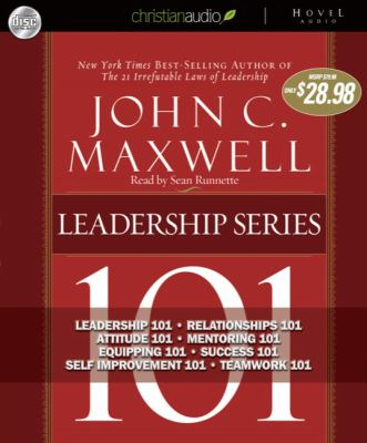 John C. Maxwell Leadership Series: Leadership 101/Relationships 101/Attitude 101/Mentoring 101/Equipping 101/Success 101/Self Improvement 101/Teamwork 9781596448339