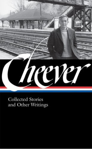John Cheever : Collected Stories and Other Writings