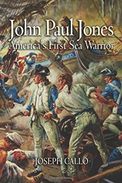 John Paul Jones: America's First Sea Warrior 9781591141044