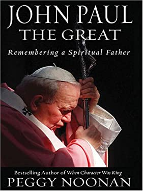 John Paul the Great: Remembering a Spiritual Father 9781594131561