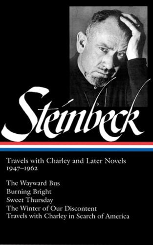 John Steinbeck: Travels with Charley and Later Novels, 1947-1962: The Wayward Bus/Burning Bright/Sweet Thursday/The Winter of Our Discontent/Travels w 9781598530049