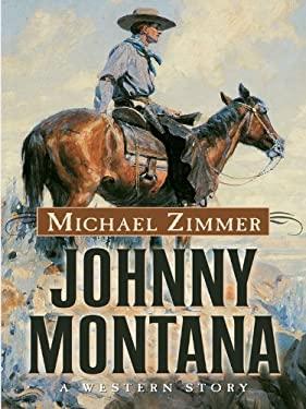Johnny Montana: A Western Story 9781594148316