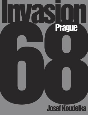 Josef Koudelka: Invasion 68: Prague 9781597110686