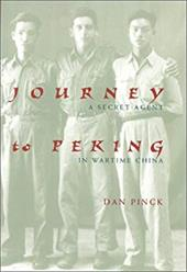 Journey to Peking: A Secret Agent in Wartime China 7249359