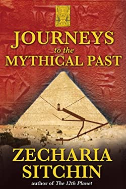 Journeys to the Mythical Past 9781591430803