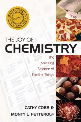 The Joy of Chemistry: The Amazing Science of Familiar Things 9781591027713