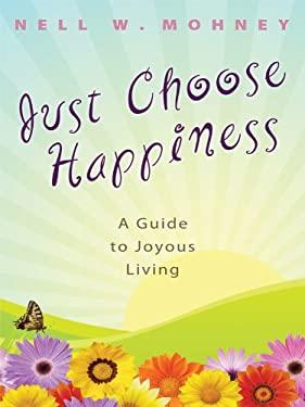Just Choose Happiness PB 9781594152962