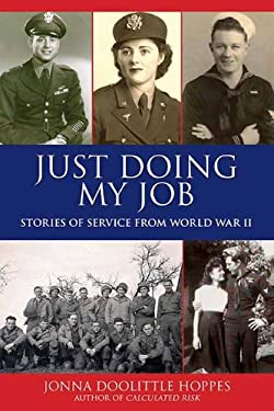 Just Doing My Job: Stories of Service from World War II 9781595800428