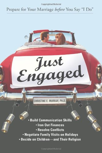 Just Engaged: Prepare for Your Marriage Before You Say I Do 9781598693294