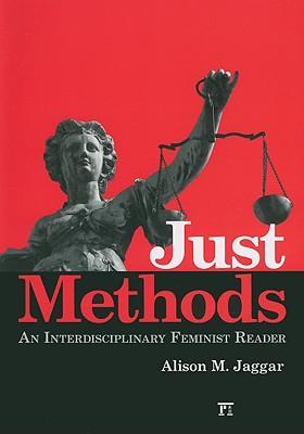 Just Methods: An Interdisciplinary Feminist Reader 9781594512049