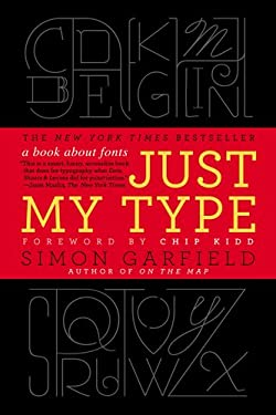 Just My Type: A Book about Fonts 9781592407460