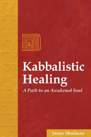 Kabbalistic Healing: A Path to an Awakened Soul 9781594770159