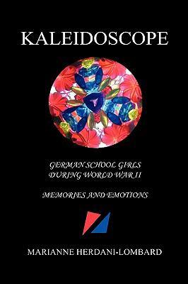 Kaleidoscope - German School Girls During World War II 9781598247596