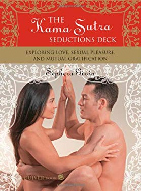 Kama Sutra Seductions Deck: Exploring Love, Sexual Pleasure, and Mutual Gratification 9781592332755