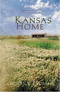 Kansas Home: Hearts Adrift Find a Place to Dwell in Four Romantic Stories 9781593109042