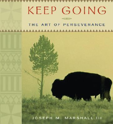 Keep Going: The Art of Perseverance 9781591794691