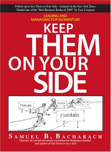 Keep Them on Your Side: Leading and Managing for Momentum 9781593377298