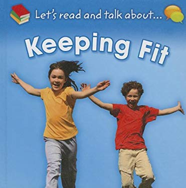 Keeping Fit (Let's Read and Talk About...)