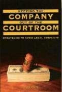 Keeping the Company Out of the Courtroom: Strategies to Avoid Legal Conflicts 9781592981564