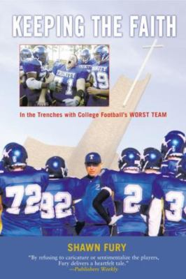 Keeping the Faith: In the Trenches with College Football's Worst Team 9781592287642