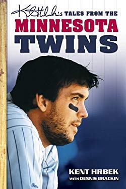 Kent Hrbek's Tales from the Minnesota Twins Dugout 9781596702936
