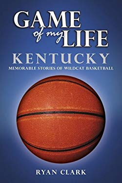 Kentucky: Memorable Stories of Wildcat Basketball 9781596701199