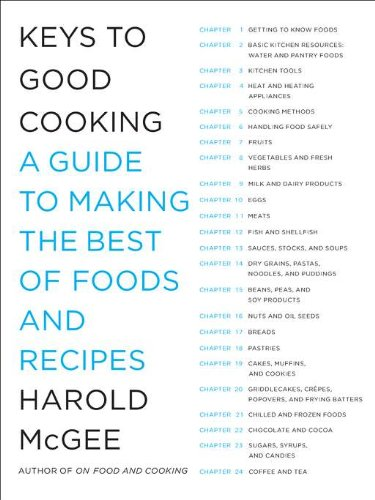Keys to Good Cooking: A Guide to Making the Best of Foods and Recipes 9781594202681