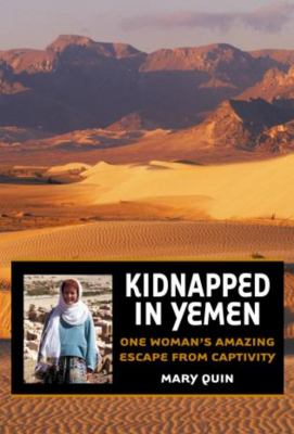 Kidnapped in Yemen: One Woman's Amazing Escape from Captivity 9781592287284