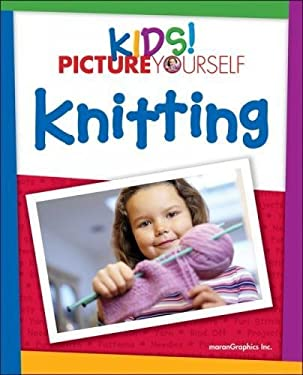 Kids! Picture Yourself: Knitting 9781598635232