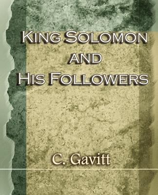 King Solomon and His Followers (1917) 9781594622427