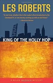 King of the Holly Hop: A Milan Jacovich Mystery