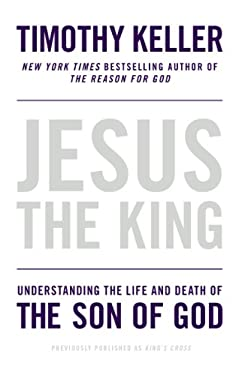 Jesus the King : Understanding the Life and Death of the Son of God