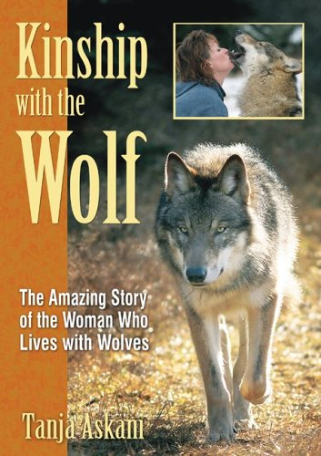 Kinship with the Wolf: The Amazing Story of the Woman Who Lives with Wolves 9781594771309