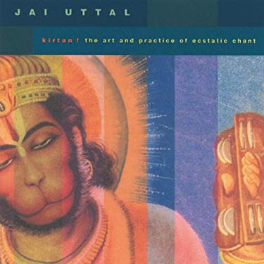 Kirtan!: The Art and Practice of Ecstatic Chant 9781591791065