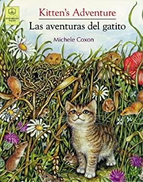 Kitten's Adventure/Las Aventuras del Gatito 9781595720481