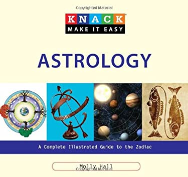 Astrology: A Complete Illustrated Guide to the Zodiac 9781599216232