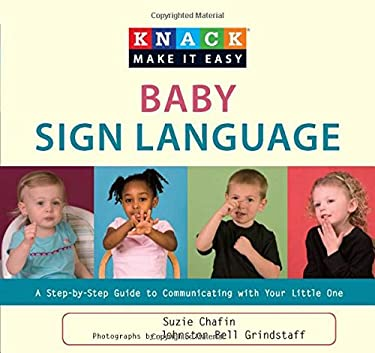 Knack Baby Sign Language: A Step-By-Step Guide to Communicating with Your Little One 9781599216140