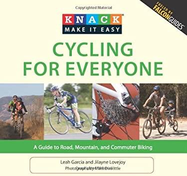Cycling for Everyone: A Guide to Road, Mountain, and Commuter Biking 9781599218717