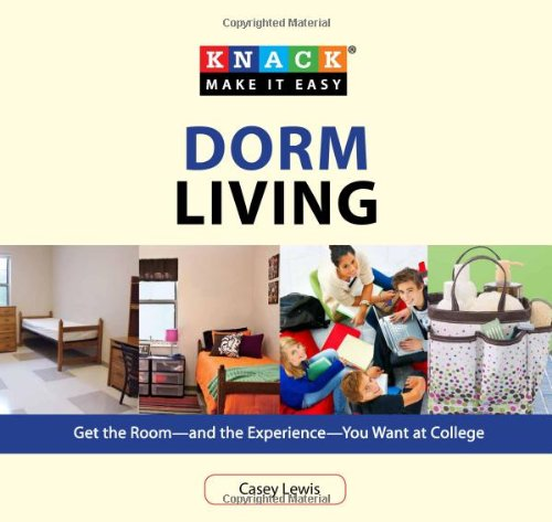 Dorm Living: Get the Room--And the Experience--You Want at College 9781599217765