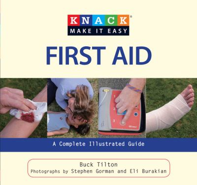 Knack First Aid: A Complete Illustrated Guide
