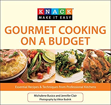 Gourmet Cooking on a Budget: Essential Recipes & Techniques from Professional Kitchens 9781599219134