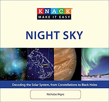 Knack Night Sky: Decoding the Solar System, from Constellations to Black Holes 9781599219554