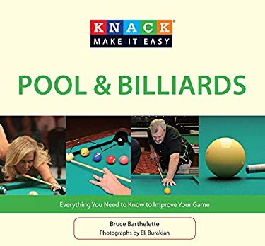 Pool & Billiards: Everything You Need to Know to Improve Your Game 9781599219592